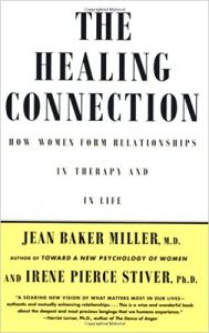 The Healing Connection How Women Form Relationships in Therapy and in Life