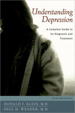 Donald F., M.D. Klein: Understanding Depression: A Complete Guide to Its Diagnosis and Treatment