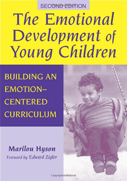 The Emotional Development of Young Children: Building an Emotion-Centered Curriculum